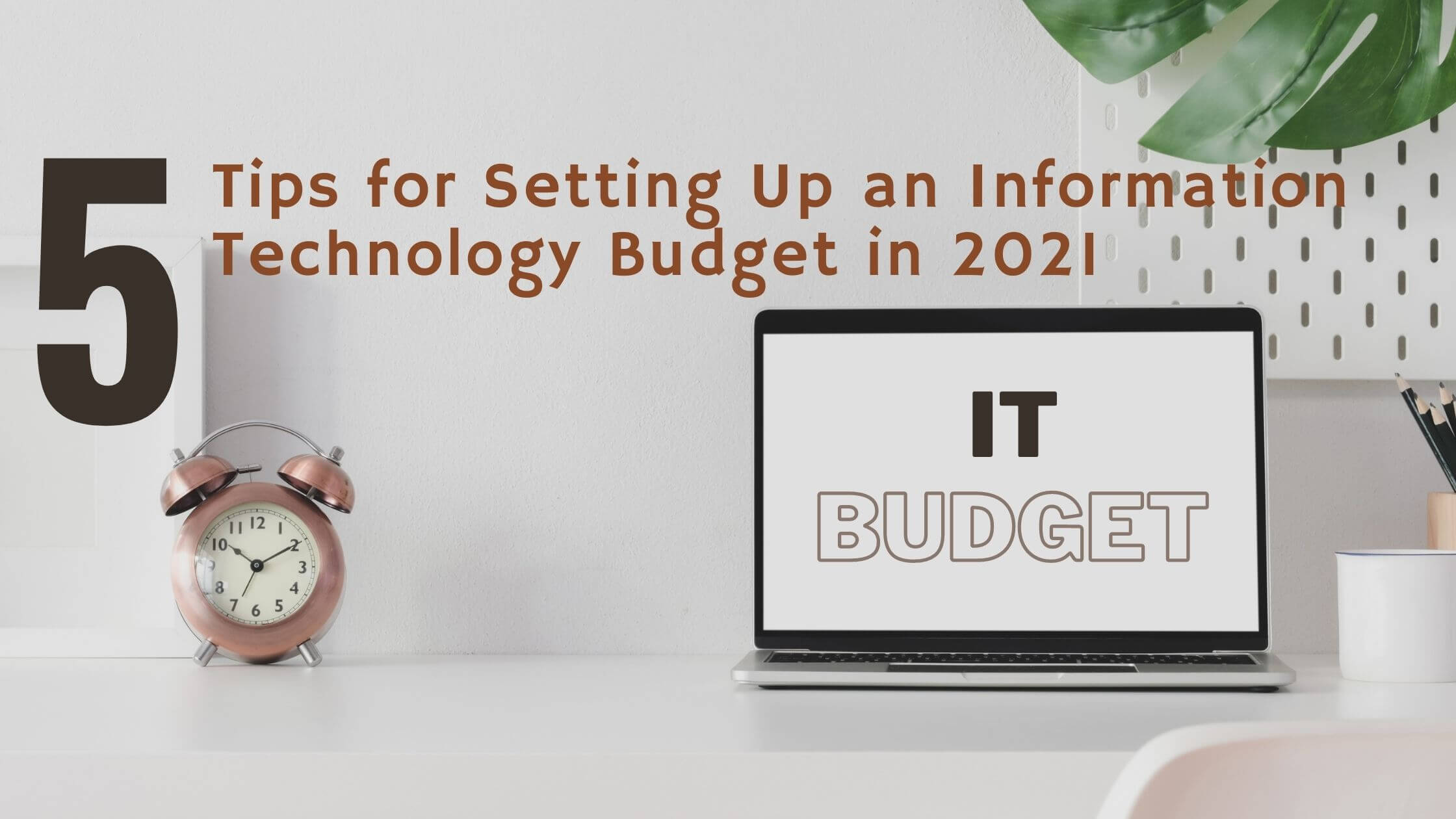 Tips for Setting Up an Information Technology Budget